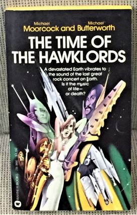 The Time of the Hawklords. Michael Moorcock, Michael Butterworth