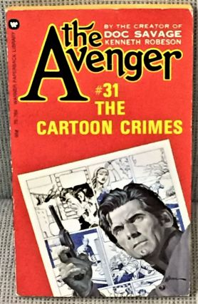 The Avenger #31 The Cartoon Crimes. Kenneth Robeson