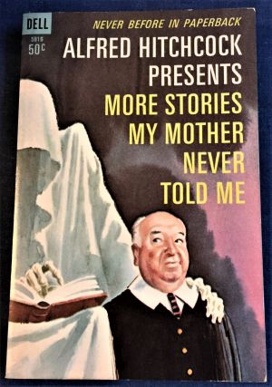Alfred Hitchcock Presents More Stories My Mother Never Told Me. Alfred Hitchcock, Roald Dahl Ray...