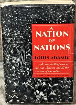A Nation of Nations. Louis Adamic
