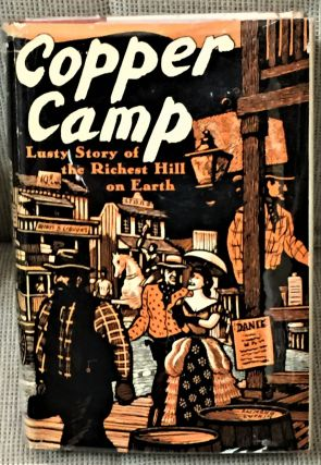 Copper Camp, Stories of the World's Greatest Mining Town, Butte, Montana. WPA, Work Projects...