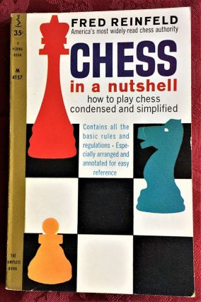 Chess in a Nutshell. Fred Reinfeld
