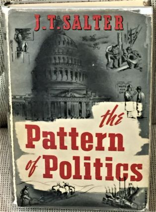 The Pattern of Politics. J T. Salter