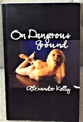 On Dangerous Ground. Alexander Kelly