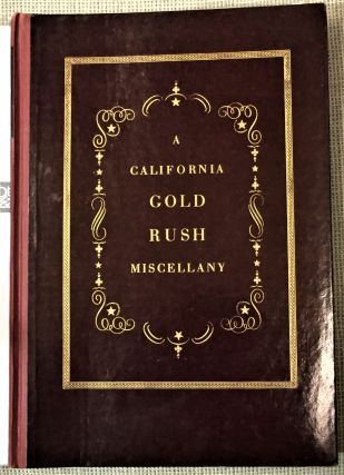 A California Gold Rush Miscellany Comprising: The Original Journal of Alexander Barrington, Nine...