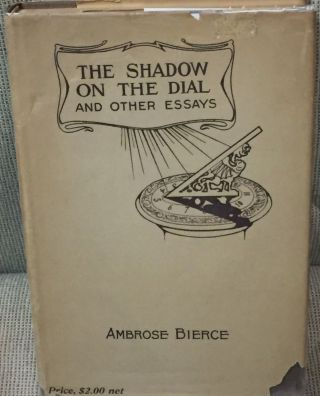 The Shadow on the Dial and Other Essays. Ambrose Bierce