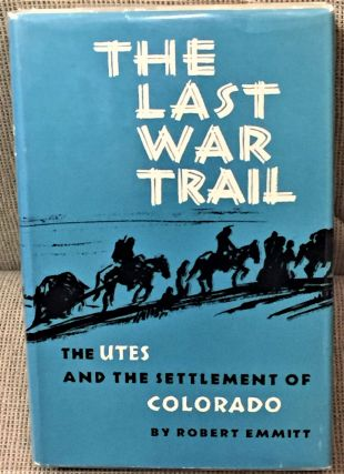 The Last War Trail, The Utes and the Settlement of