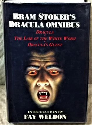 Bram Stoker's Dracula Omnibus; Dracula, The Lair of the White Worm, Dracula's Guest. Fay Weldon...