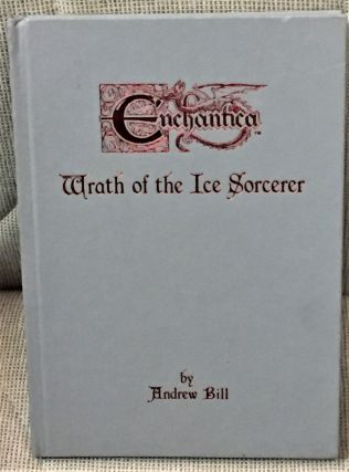 Enchantica, Wrath of the Ice Sorcerer. Andrew Bill