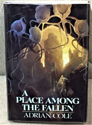 A Place Among the Fallen. Adrian Cole