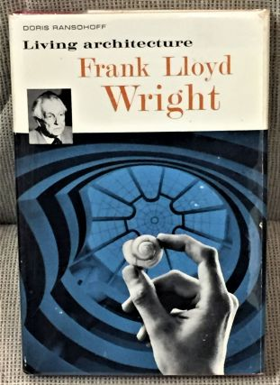 Frank Lloyd Wright, Living Architecture. Doris Ransohoff