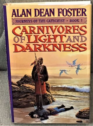 Carnivores of Light and Darkness, Journeys of the Catechist, Book 1. Alan Dean Foster