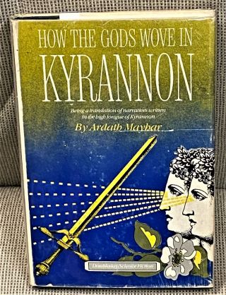 How the Gods Wove in Kyranon. Ardath Mayhar