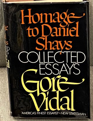 Homage to Daniel Shays, Collected Essays. Gore Vidal
