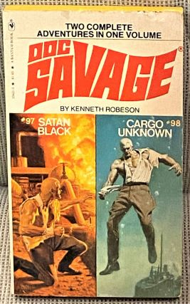 Doc Savage, Satan Black #97, Cargo Unknown #98. Kenneth Robeson