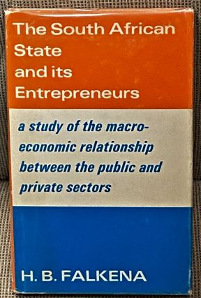 The South African State and Its Entrepreneurs. H B. Falkena