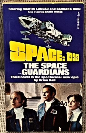 Space: 1999, The Space Guardians. Brian Ball