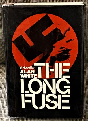 The Long Fuse. Alan White