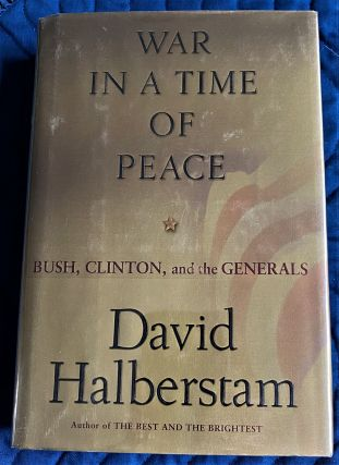 War in a Time of Peace. David Halberstam