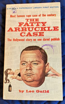 The Fatty Arbuckle Case. Leo Guild
