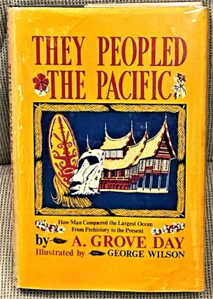 They Peopled the Pacific. A. Grove Day