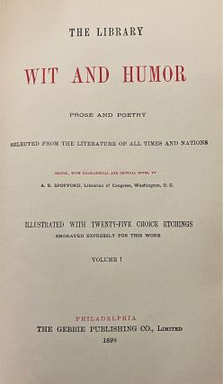 The Library of Wit and Humor, Prose and Poetry, 5 volumes, Selected from the Literature of All Times and Nations