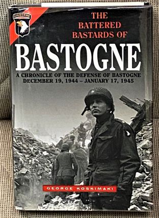 The Battered Bastards of Bastogne, A Chronicle of the Defense