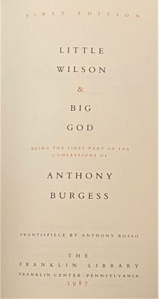 Little Wilson & Big God, Being the First Part of the Confessions of Anthony Burgess