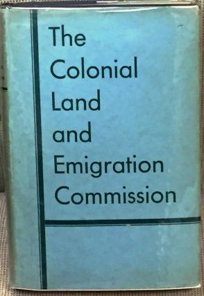 The Colonial Land and Emigration Commission. Fred H. Hitchins