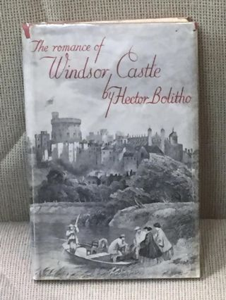 The Romance of Windsor Castle. Hector Bolitho