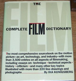 The Complete Film Dictionary. Ira Konigsberg