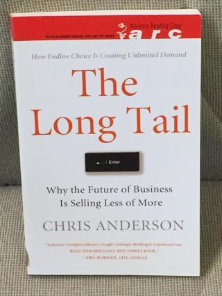The Long Tail, Why the Future of Business is Selling Less of More. Chris Anderson