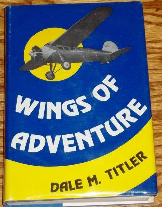 Wings of Adventure. Dale M. Titler
