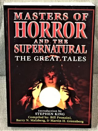 Masters of Horror and the Supernatural, the Great Tales. Bill Pronzini, Barry N. Malzberg, Martin...