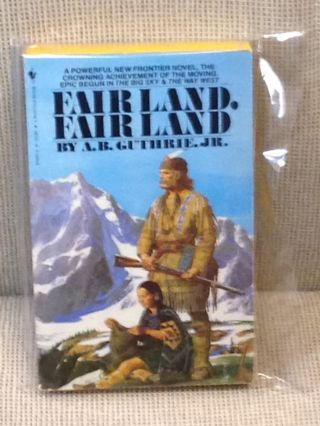 Fair Land, Fair Land. A. B. Guthrie Jr