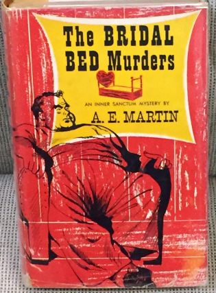 The Bridal Bed Murders. A. E. Martin